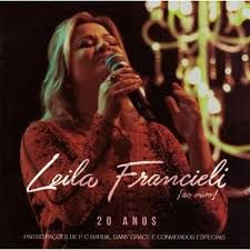 CD LEILA FRANCIELI AO VIVO 20 ANOS
