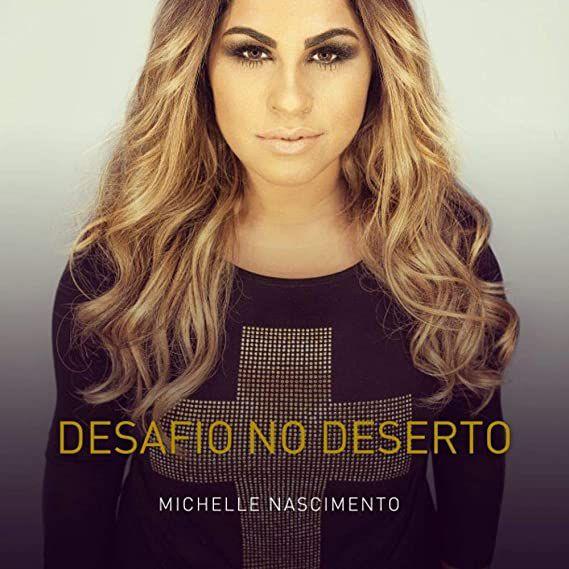 CD MICHELLE NASCIMENTO DESAFIO NO DESERTO