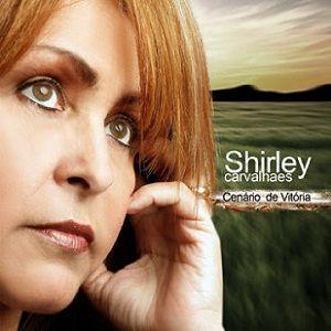 CD SHIRLEY CARVALHAES CENARIO DE VITORIA