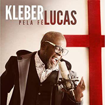 CD KLEBER LUCAS PELA FE