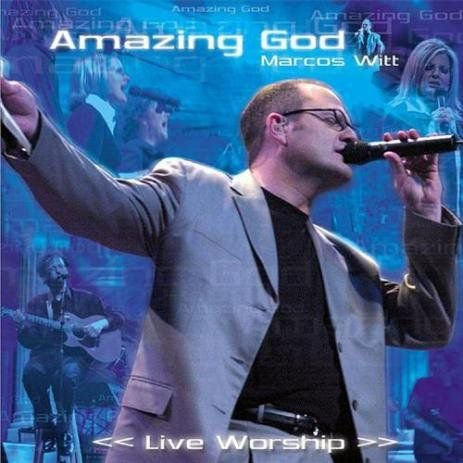 CD MARCOS WITT AMAZING GOD LIVE WORSHIP