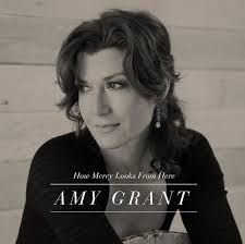 CD AMY GRANT HOW MERCY LOOKS FROM HERE