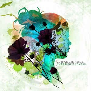 CD CHARLIEHALL THEBRIGHTSADNESS