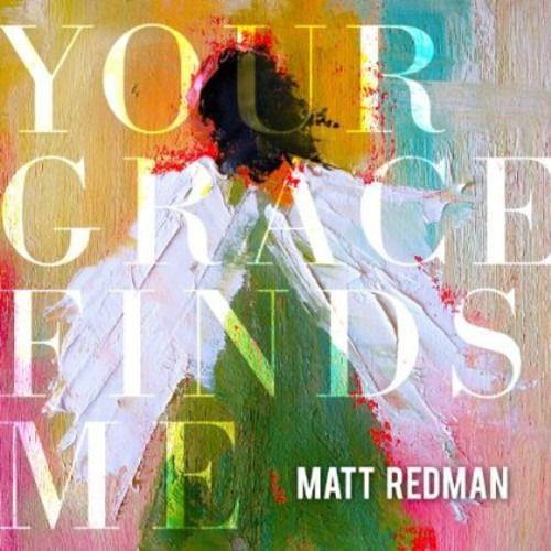 CD MATT REDMAN YOUR GRACE FINDES ME
