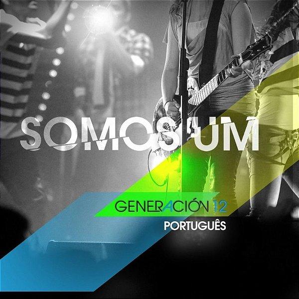 CD GENERACION 12 SOMOS UM