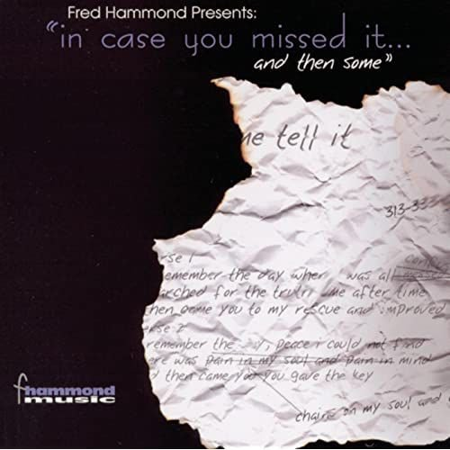 CD FRED HAMMOND PRESENTS IN CASE YOU MISSED IT