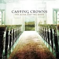 CD CASTING CROWNS THE ALTAR AND THE DOOR