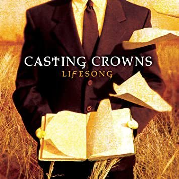 CD CASTING CROWNS LIFESONG