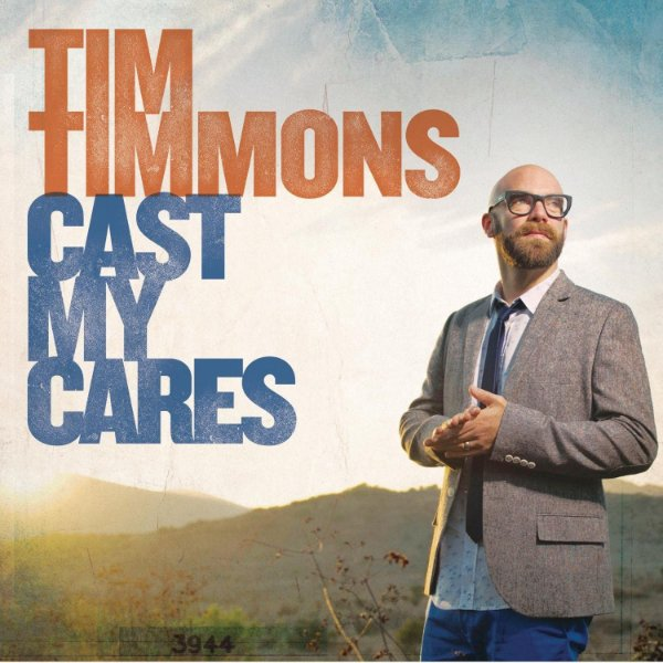 CD TIM TIMMONS CAST MY CARES