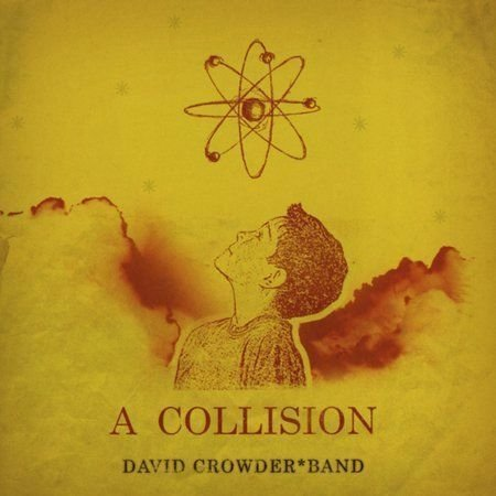CD DAVID CROWDER BAND A COLLISION