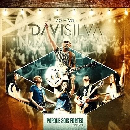 CD DAVI SILVA PORQUE SOIS FORTES AO VIVO