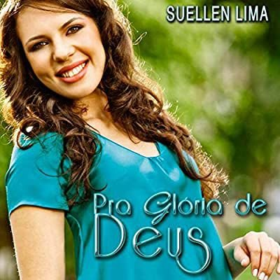 CD PRA GLORIA DE DEUS SUELLEN LIMA