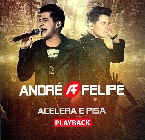CD PLAYBACK ANDRE E FELIPE ACELERA E PISA