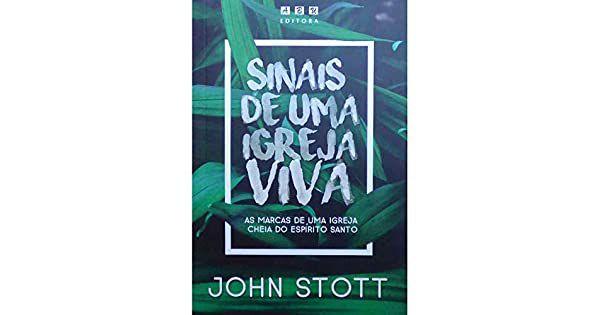 Livro Sinais de uma igreja viva John Stott