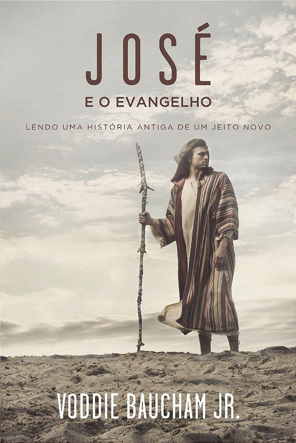 Livro Jose e o Evangelho |Voodie Bauchman JR.|