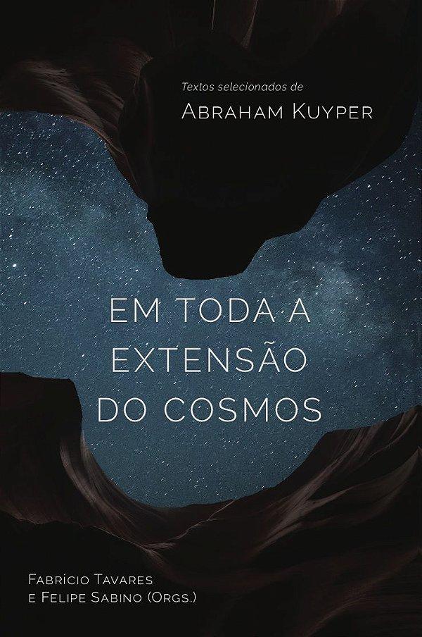 Livro Em toda Extensão dos Cosmos | Abraham Kupyer|