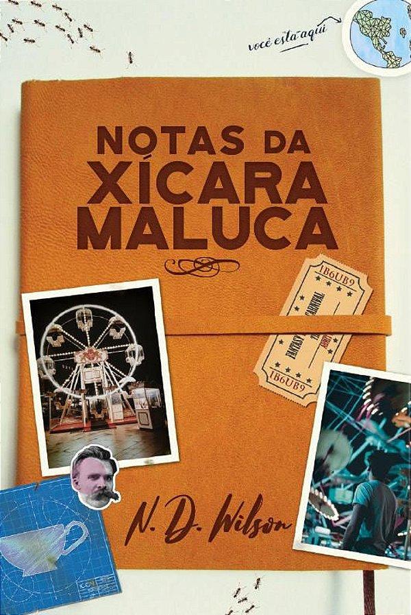 Livro Notas da Xícara Maluca |N. D. Wilson|