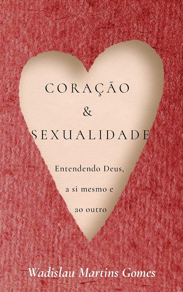 Livro Coração e Sexualidade |Wadislau Martins Gomes|