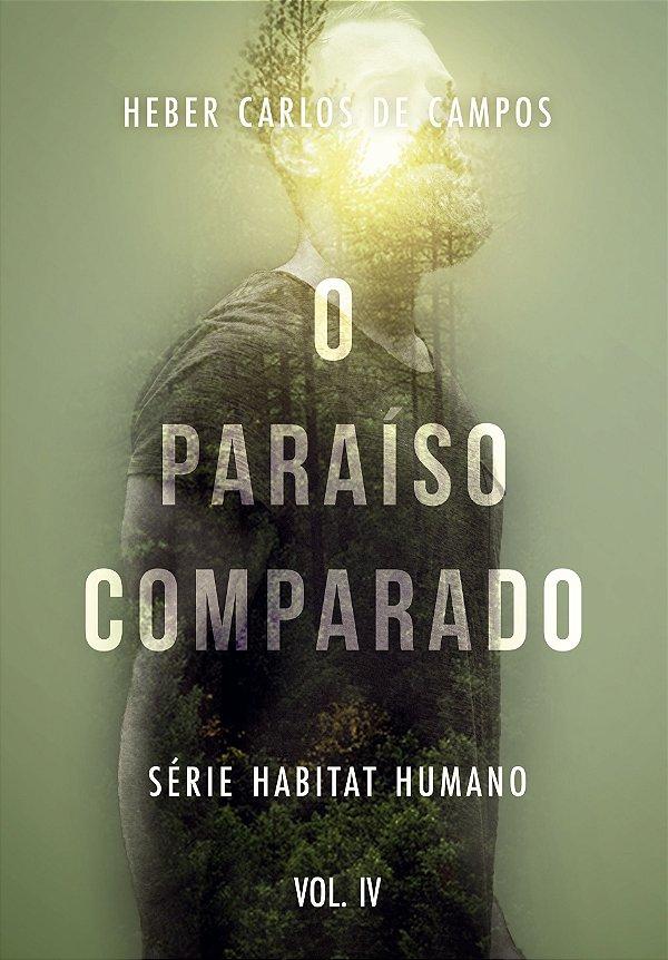 Livro O Paraíso Comparado |Heber Carlos de Campos|Vol. IV