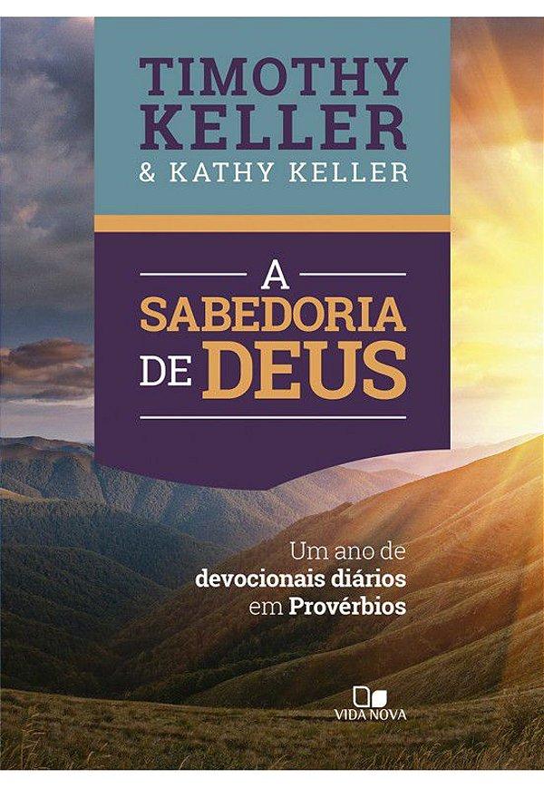 Livro A Sabedoria de Deus |Timothy Keller & Kathy Keller|