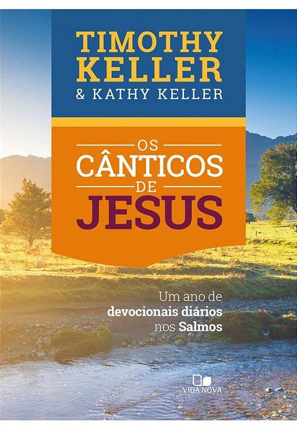 Livro Os Cânticos de Jesus  Timothy Keller & Kathy Keller 