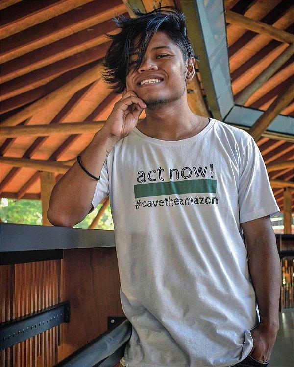 Camiseta Algodão Orgânico Act Now! Salve a Amazônia!