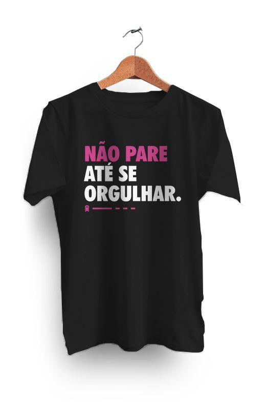 Camiseta Não pare até se orgulhar