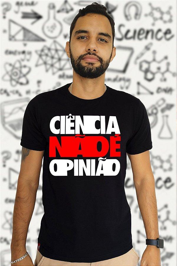 Ciência não é Opinião (T-Shirt Unissex)