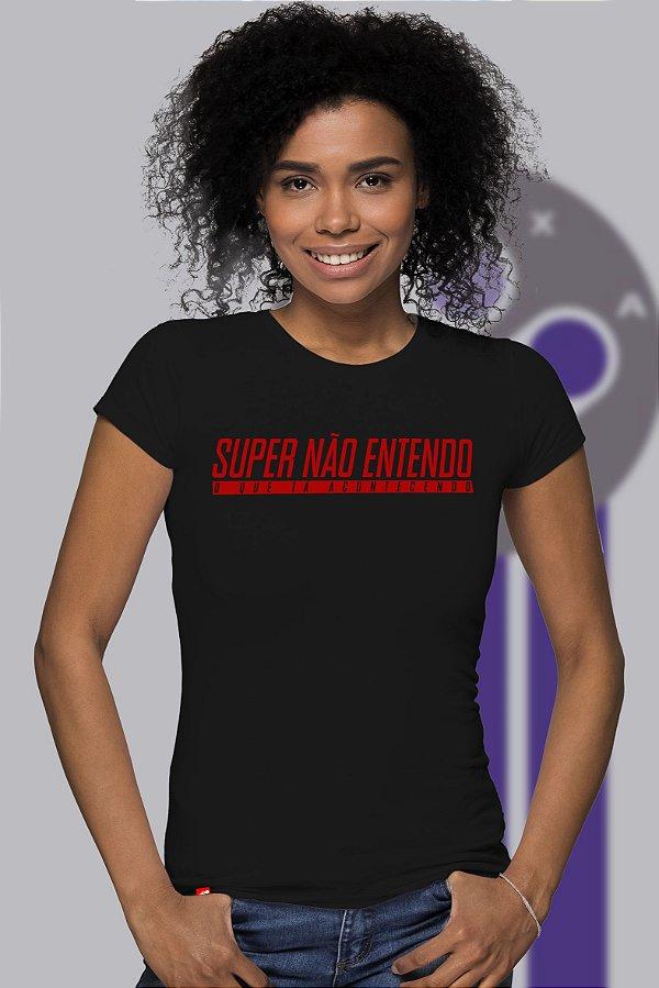 Super Não Entendo (Baby Look)