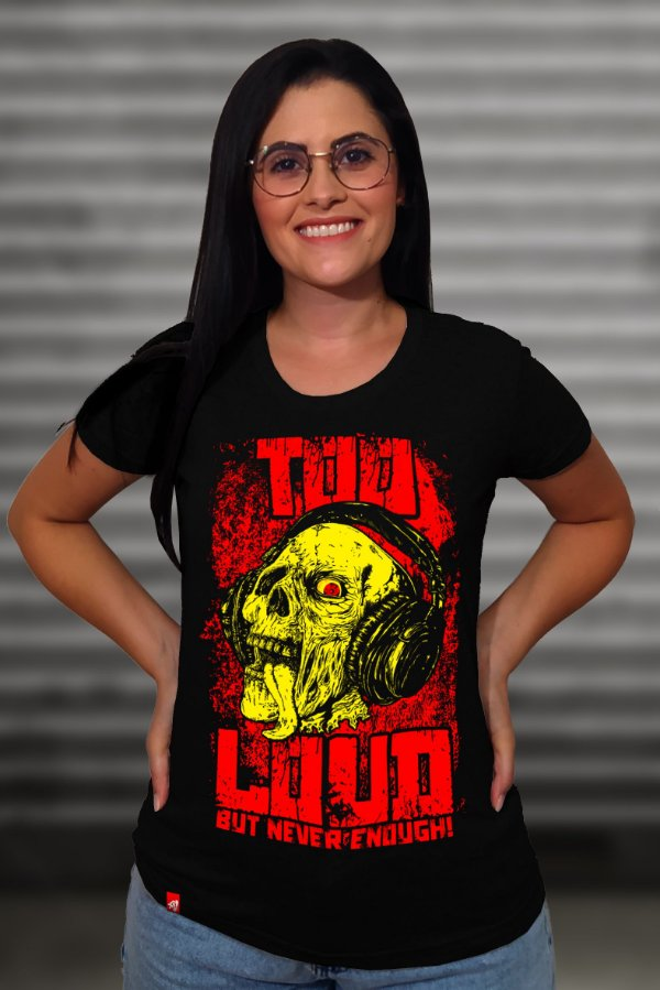 Too Loud (Baby Look)