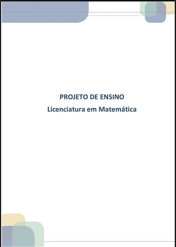 PROJETO DE ENSINO LICENCIATURA EM MATEMÁTICA
