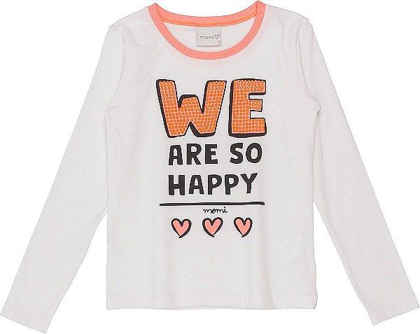 Blusa Momi ML We Are So Happy Puro Algodao