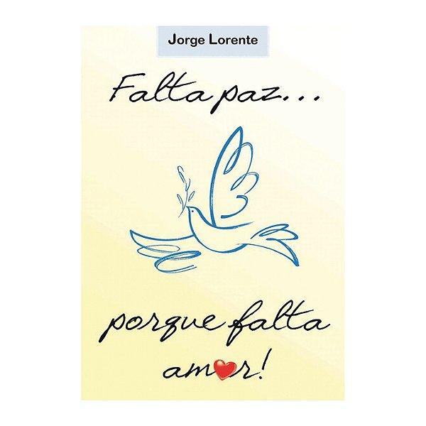 Livro Falta paz... porque falta amor!