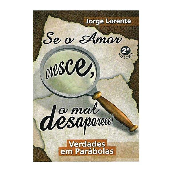 Livro Se o amor cresce, o mal desaparece!