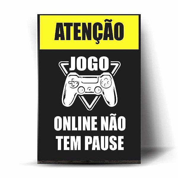 Atenção - Jogo Online Não Tem Pause