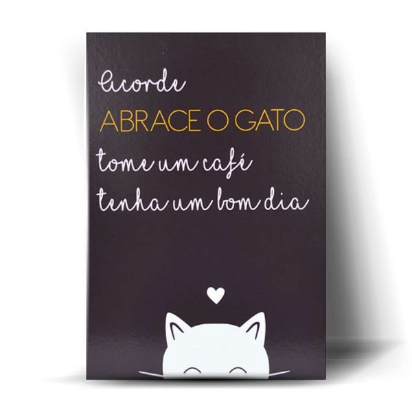 Acorde, Abrace o Gato ...
