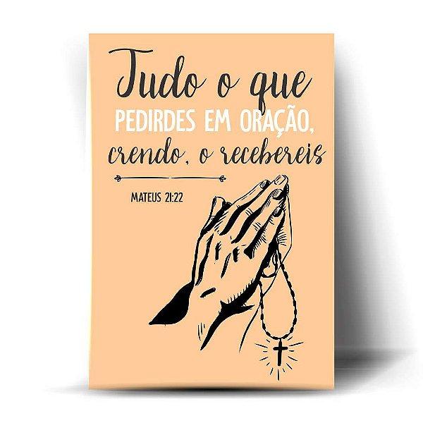 Tudo o que pedirdes em oração, crendo o recebereis