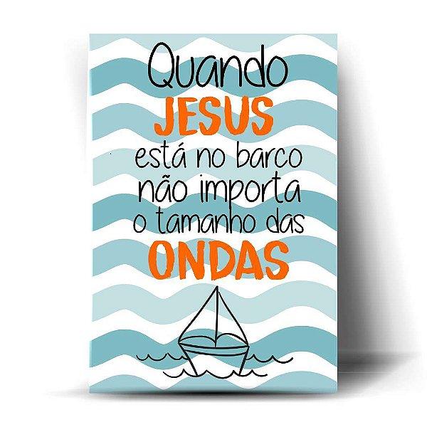 Quando Jesus está no barco ...