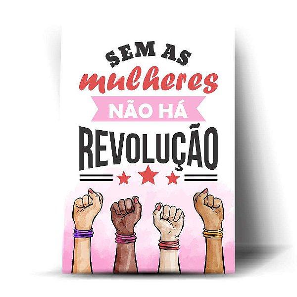Sem as mulheres não há revolução