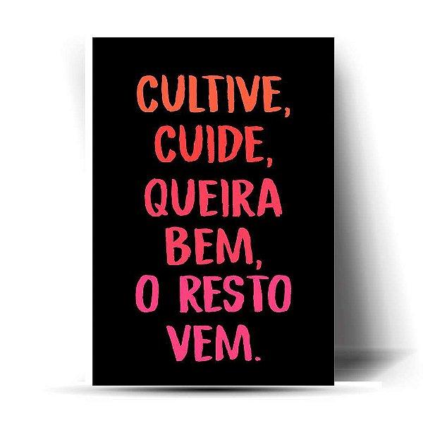 Cultive, cuide, queira bem, o resto vem