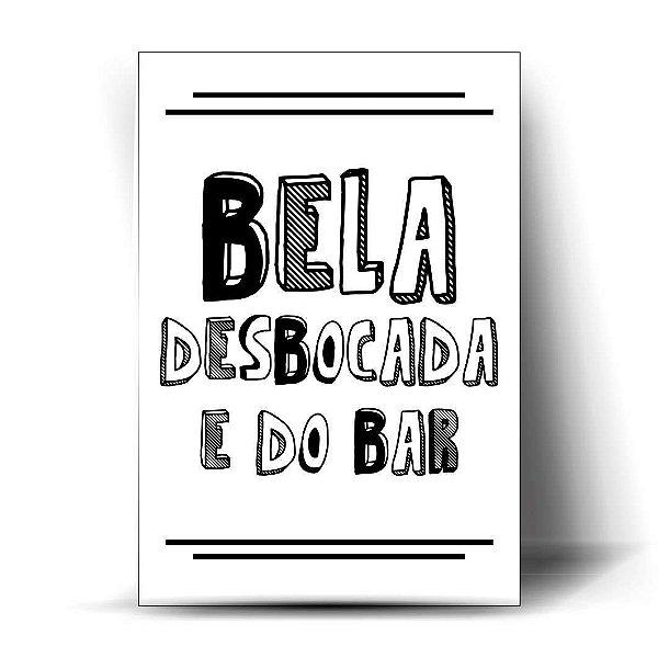 Bela, Desbocada e do Bar