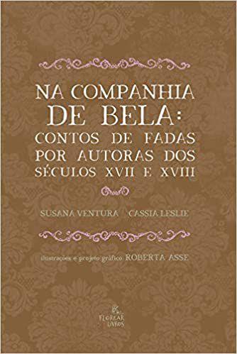 Na companhia de Bela. Susana Ventura/Cassia Leslie