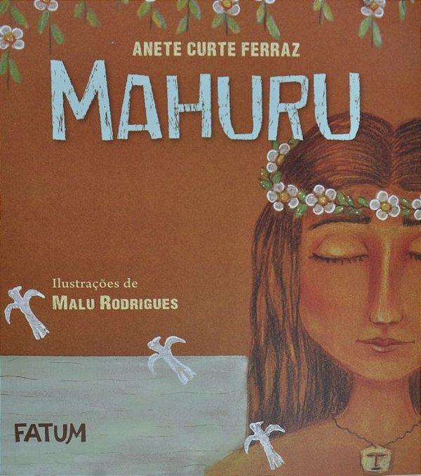 MAHURU - Anete Curte Ferraz - Ilustrações Malu Rodrigues - Editora FATUM