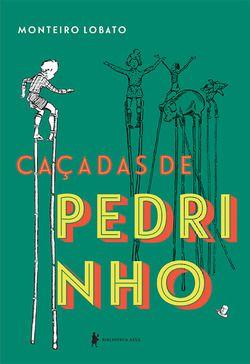 CAÇADAS DE PEDRINHO - edição especial - Monteiro Lobato