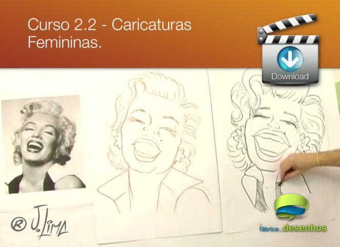 Curso 2. Vídeo Aula 02 - Caricaturas Femininas (entrega via Download)