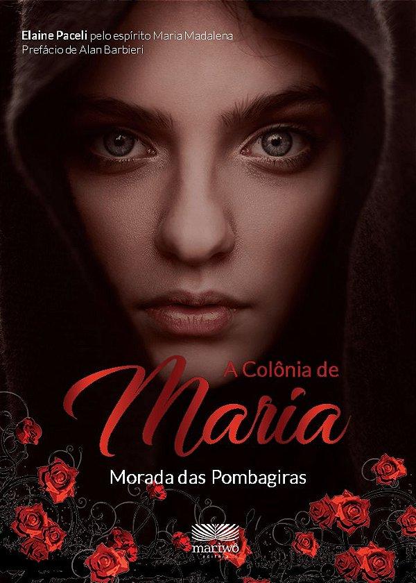A COLÔNIA DE MARIA - MORADA DAS POMBAGIRAS