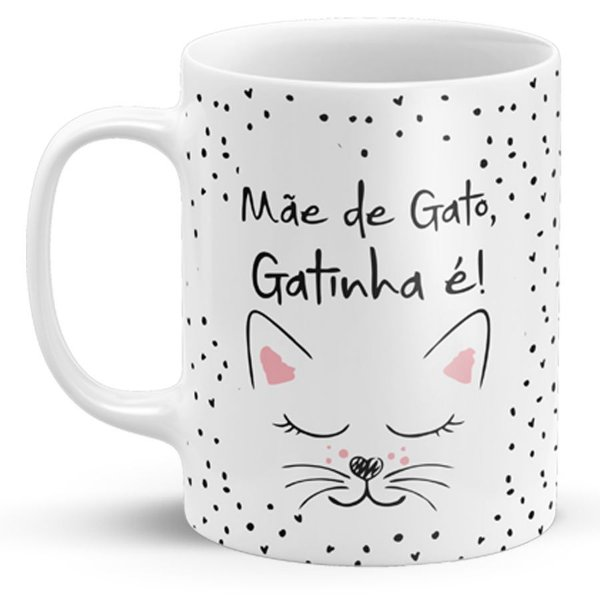 Caneca Mãe de Gato, Gatinha É!