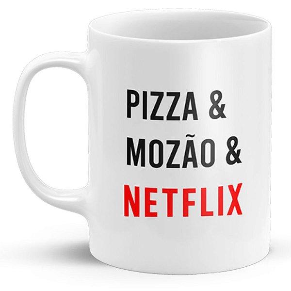 Caneca de Porcelana Pizza e Mozão e Netflix