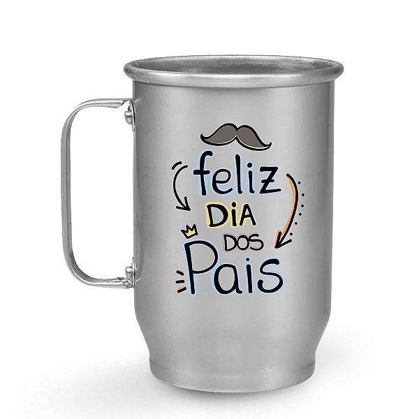 Caneca de Chopp de Alumínio 400 ml Dia dos Pais - Feliz Dia Dos Pais