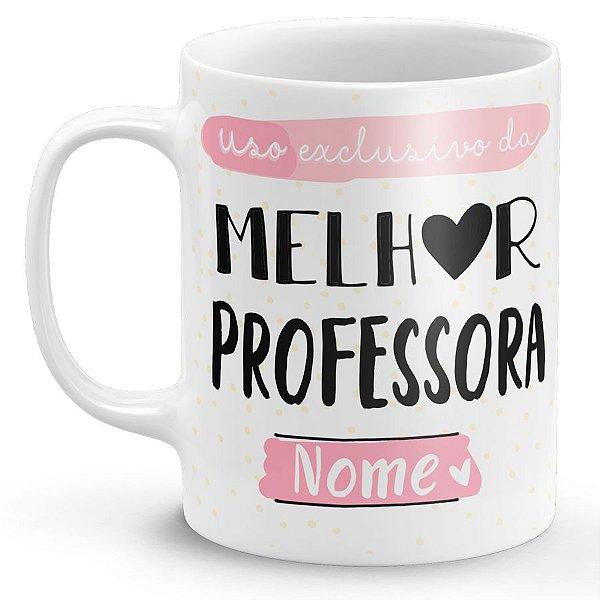 Caneca Uso Exclusivo da Melhor Professora